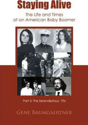 Staying Alive-The Life and Times of an American Baby Boomer Part 2 Cover Image