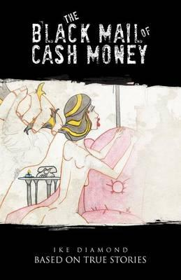 The Black Mail of Cash Money Cover Image
