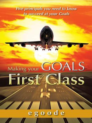 Making Your Goals First Class