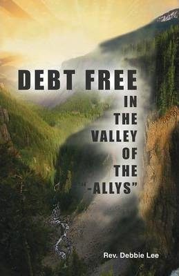 Debt Free in the Valley of the -Allys