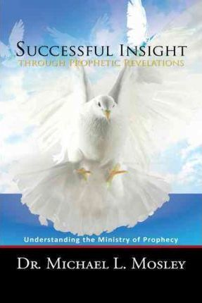 Successful Insight Through Prophetic Revelations