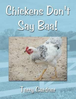 Chickens Don't Say Baa! Cover Image