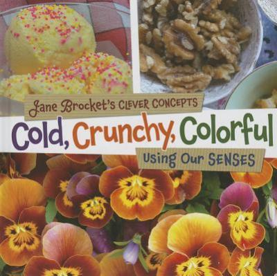 Cold Crunchy Colorful : Senses Everywhere