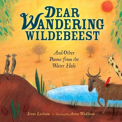 Dear Wandering Wildebeest And Other Poems From The Waterhole