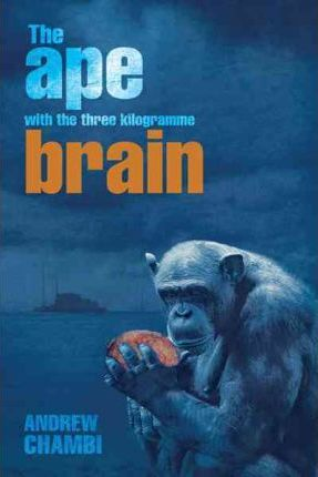 The Ape with the Three Kilogramme Brain Cover Image