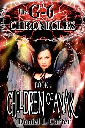 Children of Anak  The G-6 Chronicles The Unwanted Trilogy