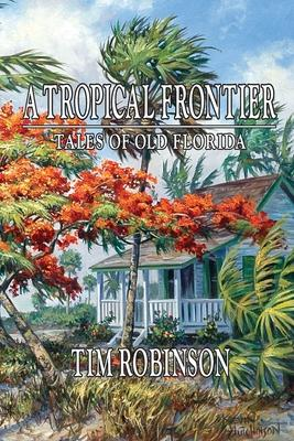 A Tropical Frontier, Tales of Old Florida Cover Image