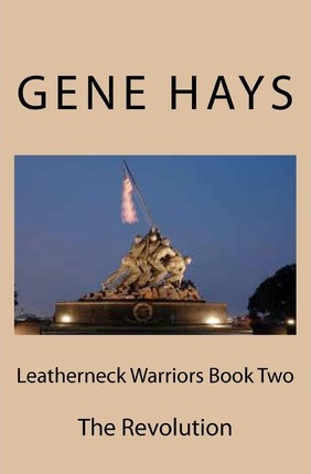 Leatherneck Warriors Book II The Revolution Cover Image