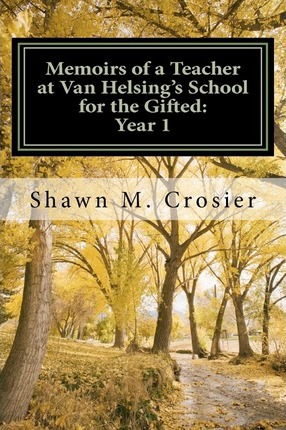 Memoirs of a Teacher at Van Helsing's School for the Gifted Cover Image