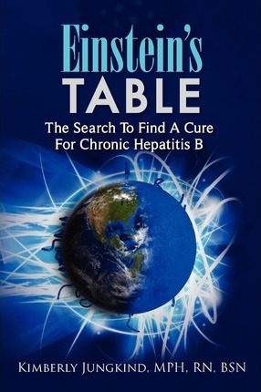 Einstein's Table  The Search to Find a Cure for Chronic Hepatitis B