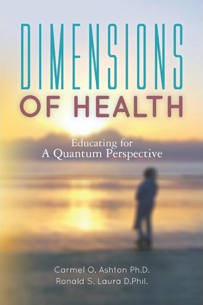 Dimensions of Health: Educating for a Quantum Perspective