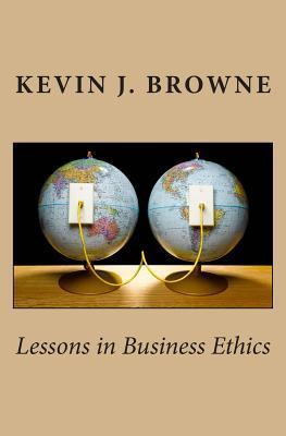Lessons in Business Ethics