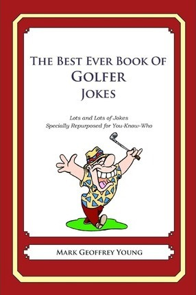 The Best Ever Book of Golfer Jokes
