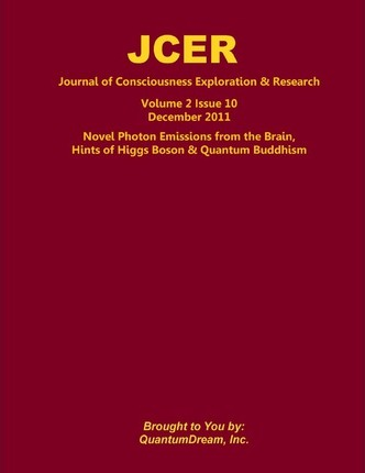 Journal of Consciousness Exploration & Research Volume 2 Issue 10  Novel Photon Emissions from the Brain, Hints of Higgs Boson & Quantum Buddhism