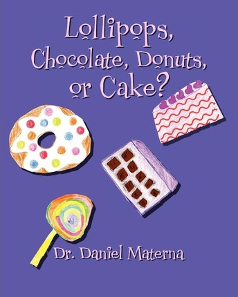 Lollipops, Chocolate, Donuts, or Cake?