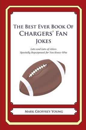 The Best Ever Book of Chargers' Fan Jokes