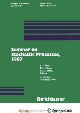 Seminar on Stochastic Processes, 1987