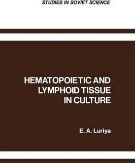 Hematopoietic and Lymphoid Tissue in Culture