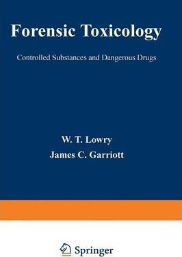 Astrosadventuresbookclub.com Forensic Toxicology : Controlled Substances and Dangerous Drugs Image