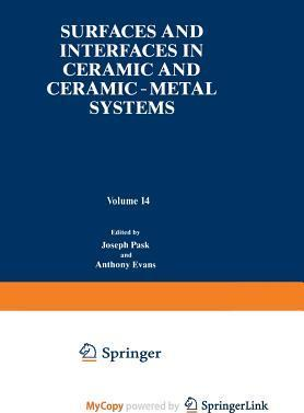 Surfaces and Interfaces in Ceramics and Ceramicmetal Systems