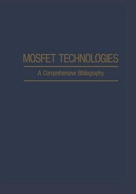 Mosfet Technologies: A Comprehensive Bibliography