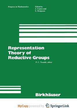 Representation Theory of Reductive Groups