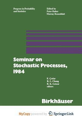 Seminar on Stochastic Processes, 1984