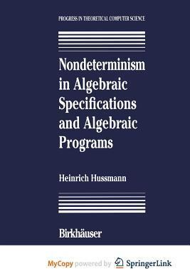 Nondeterminism in Algebraic Specifications and Algebraic Programs