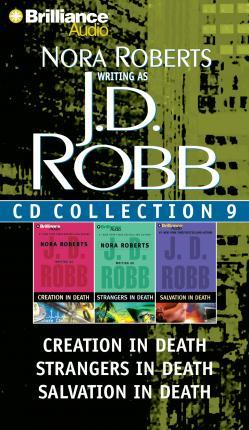 J.D. Robb CD Collection 9 : Creation in Death / Strangers in Death / Salvation in Death
