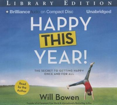 Happy This Year!  The Secret to Getting Happy Once and for All Library Edition