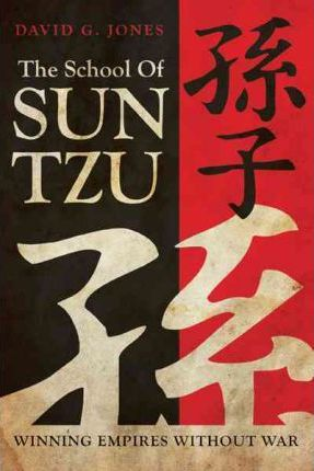 The School of Sun Tzu : Winning Empires Without War