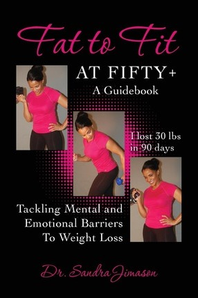 Fat to Fit at Fifty+ : Tackling Mental and Emotional Barriers to Weight Loss