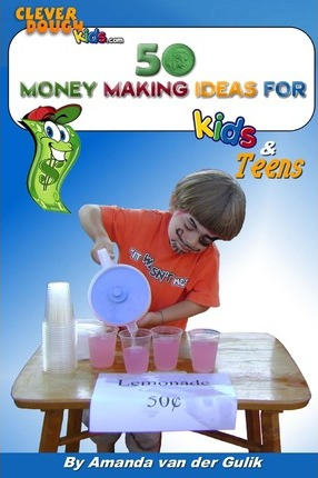50 Money Making Ideas for Kids and Teens