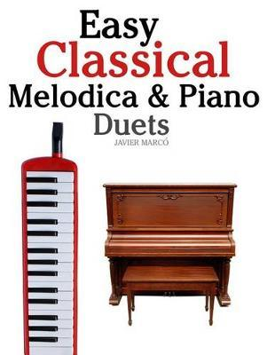 Easy Classical Melodica & Piano Duets : Marc : 9781470081188