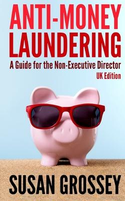 Anti-money Laundering: a Guide for the Non-executive Director