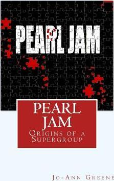 Pearl Jam  The Origins of a Supergroup