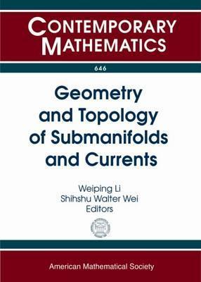 Geometry and Topology of Submanifolds and Currents