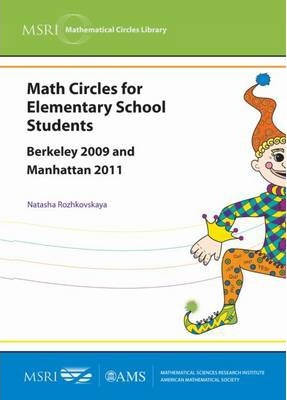 Math Circles for Elementary School Students : Berkeley 2009 and Manhattan 2011