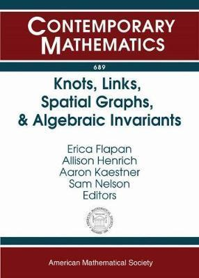 Knots, Links, Spatial Graphs, and Algebraic Invariants