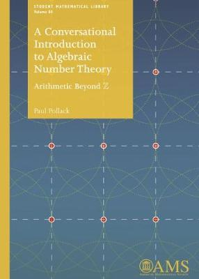 A Conversational Introduction to Algebraic Number Theory