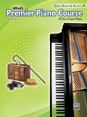 Alfred's Premier Piano Course Jazz, Rags & Blues 2B