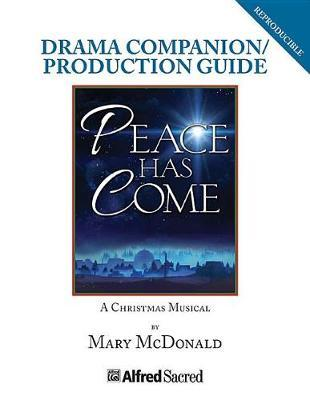 Peace Has Come  A Christmas Musical Production Guide