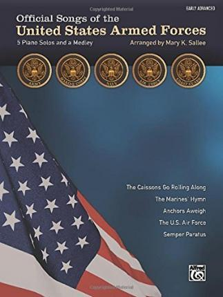 Official Songs of the United States Armed Forces  5 Piano Solos and a Medley (Early Advanced Piano)