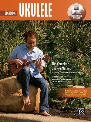 The Complete Ukulele Method -- Beginning Ukulele : Seth Austen