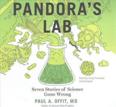 Pandora's Lab Lib/E  Seven Stories of Science Gone Wrong