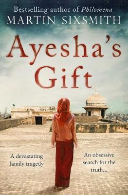 Ayesha's Gift  A daughter's search for the truth about her father
