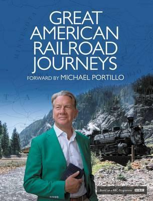 Great American Railroad Journeys Rt Hon Michael Portillo 9781471151514
