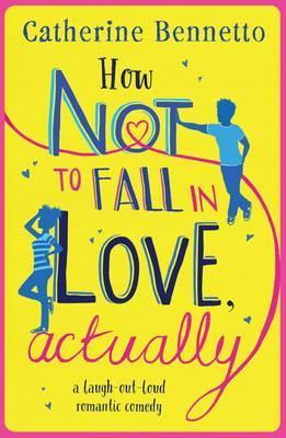 How Not to Fall in Love, Actually