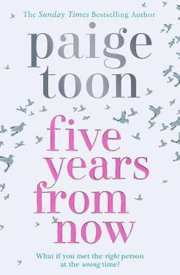 Five Years From Now Paige Toon 9781471162589