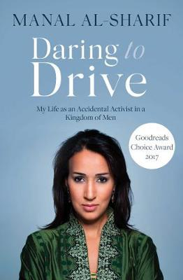 Daring to Drive : A gripping account of one woman's home-grown courage that will speak to the fighter in all of us